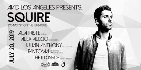 Avid L.A. Presents: Squire [All Day I Dream, Do Not Sit On The Furniture] tickets