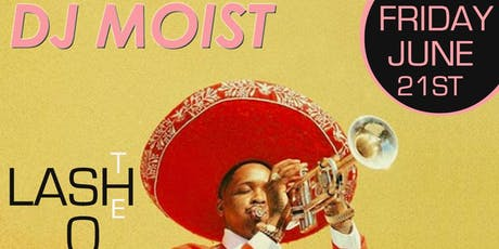DJ Moist @ The Lash DTLA tickets
