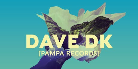 Dave DK (Pampa Records) tickets