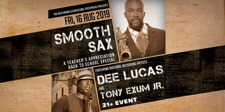 The Gold Room and Exum Global Enterprises presents: Teacher's Appreciation Night with Smooth Sax feat. Dee Lucas and Tony Exum Jr.  tickets