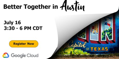 Better Together Austin: Enterprise Collaboration Made Easy With Google tickets