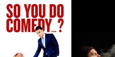 So You Do Comedy...? w/ The Improv Guru tickets