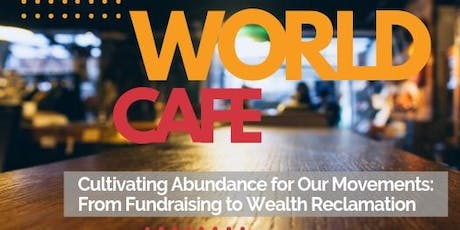 World Cafe: From Fundraising to Wealth Reclamation tickets