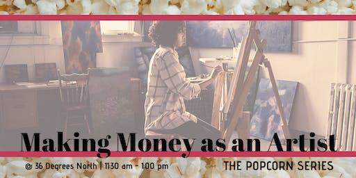 Marking Money as an Artist  | The Popcorn Series