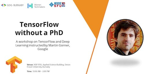 "[Workshop] ""TensorFlow without a PhD"" by Martin Gorner, Google"