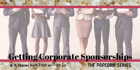 Getting Corporate Sponsorships  | The Popcorn Series tickets