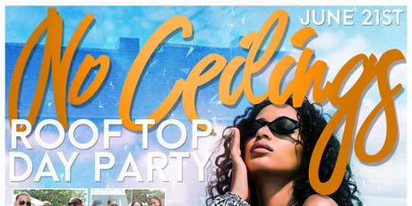 No Ceilings Rooftop Day Party tickets