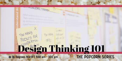 Design Thinking 101  | The Popcorn Series