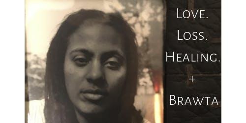Love. Loss. Healing. + Brawta. Book Launch and Reading