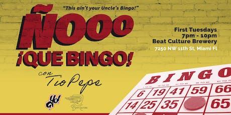 Ñooo Que Bingo! tickets