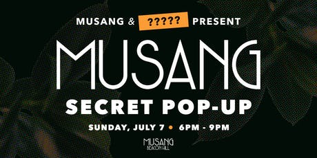 Secret Musang Pop-Up!  tickets