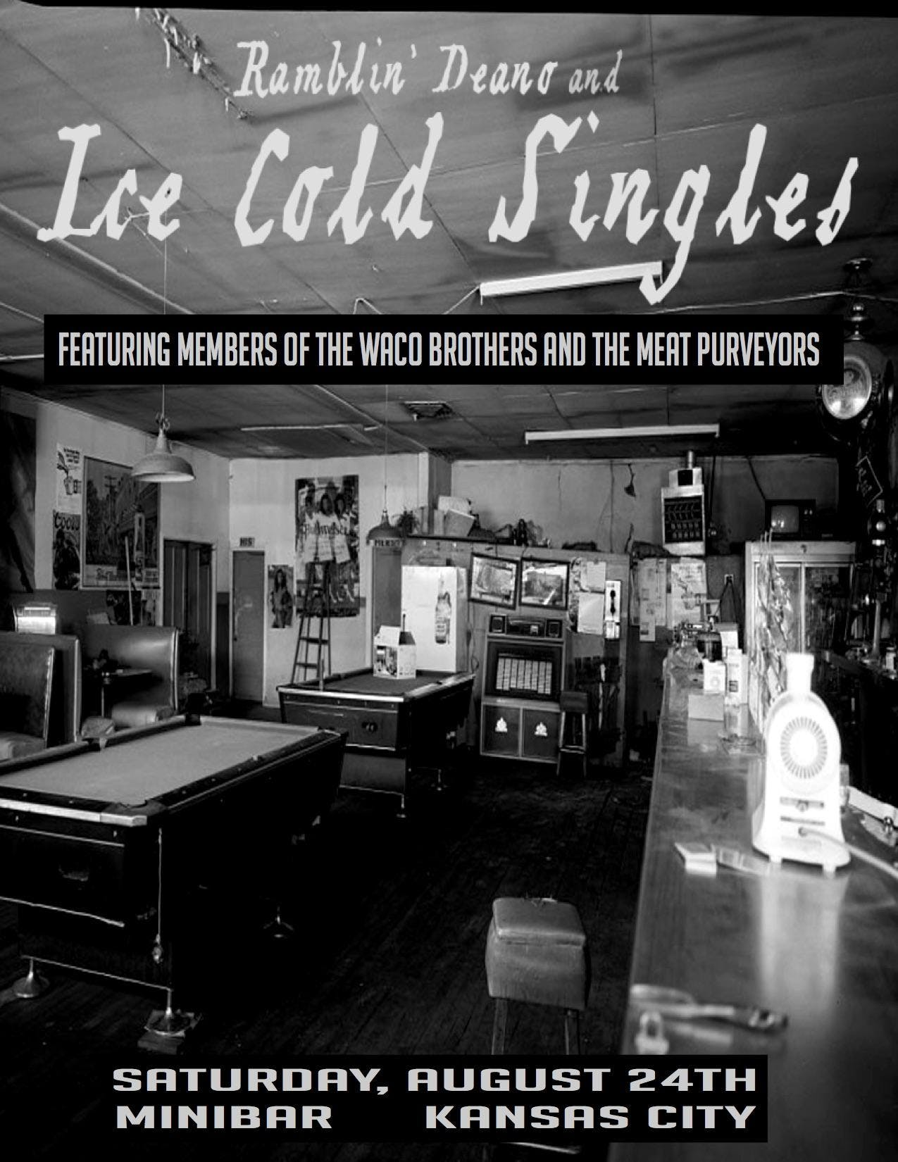Ramblin' Deano and Ice Cold Singles feat. members of Waco Bros and The Meat Purveyors