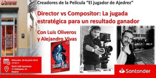 Director vs Compositor: La jugada estratégica para un resultado ganador con Luis Oliveros y Alejandro Vivas