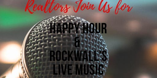 Realtor Happy Hour & Rockwall's Live Music