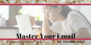 Master Your Email  | The Popcorn Series