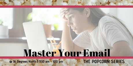 Master Your Email  | The Popcorn Series tickets