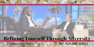 Refining Yourself Through Adversity  | The Popcorn...