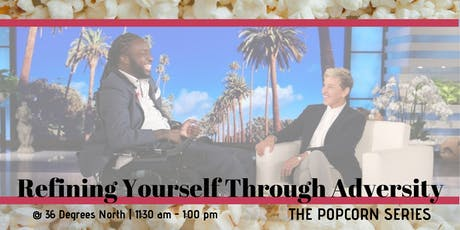 Refining Yourself Through Adversity  | The Popcorn Series tickets
