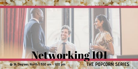 Networking 101  | The Popcorn Series tickets