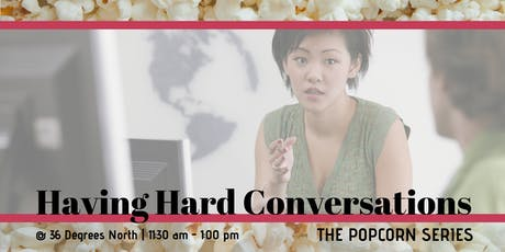 Having Hard Conversations  | The Popcorn Series tickets