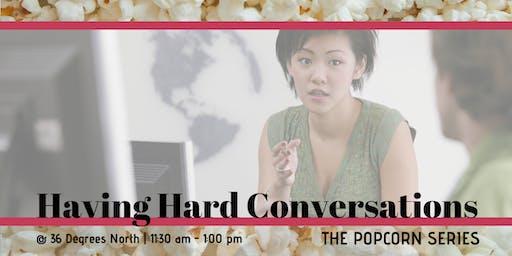 Having Hard Conversations  | The Popcorn Series