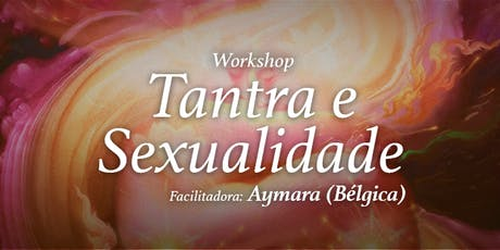 Workshop de Tantra e Sexualidade Sagrada ingressos