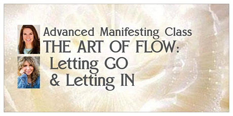 Advanced Manifesting Class – THE ART OF FLOW tickets