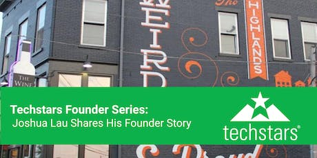 Techstars Founder Series: Joshua Lau Shares His Founder Story tickets