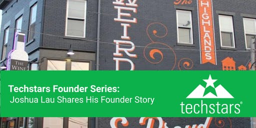 Techstars Founder Series: Joshua Lau Shares His Founder Story