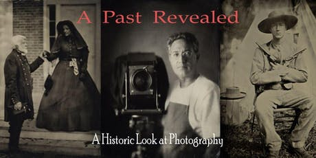 A Past Revealed...A Historic Look at Photography tickets