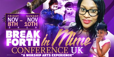 """BREAK FORTH IN MIME CONFERENCE UK - \""""A Worship Arts Experience\"""""""