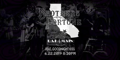 Brothers Fortune featuring Goodnight Kiss at Oak N Main tickets