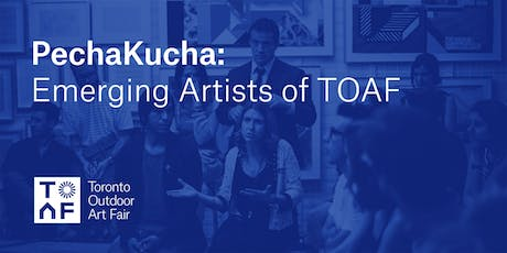 PechaKucha: Emerging Artists of TOAF tickets