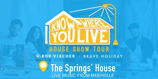 Brave Holiday & Rob Vischer: I Know Where You Live House Show Tour