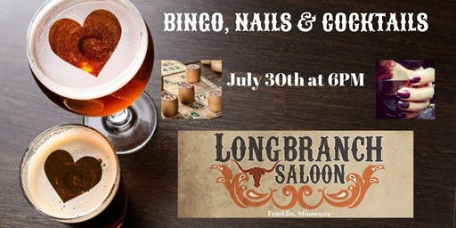 Bingo, Nails & Cocktails ~ Longbranch Saloon ~ Franklin, MN