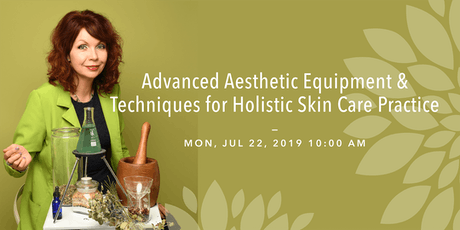 Advanced Aesthetic Equipment & Techniques for Holistic Skin Care Practice tickets