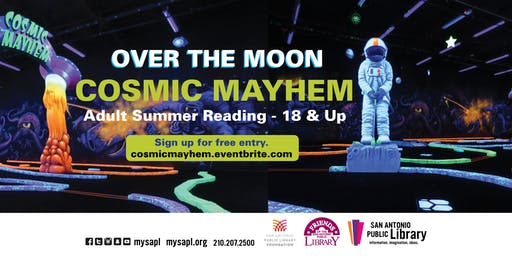 San Antonio Public Library Presents: Lunar Landing at Cosmic Mayhem