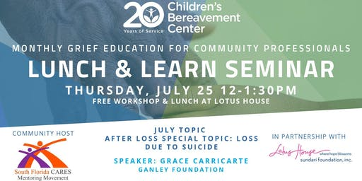 CBC Lunch & Learn Seminar: After Loss Special Topic: Loss Due to Suicide