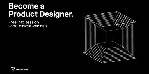 Thinkful Webinar | Becoming a Product Designer Info Session