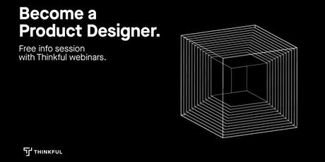 Thinkful Webinar | Becoming a Product Designer Info Session tickets