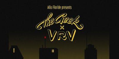 THE GEEK x VRV