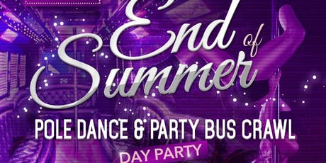 End of Summer Pole Dance & Party Bus Crawl Day Party tickets