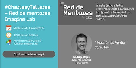 #CharlasyTalleres - Red de Mentores Imagine Lab entradas
