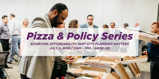 PIZZA & POLICY: Achieving Affordability: Why City Planning Matters