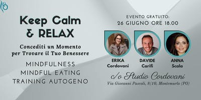 Keep Calm & RELAX: Mindfulness, Mindful Eating, Training Autogeno.