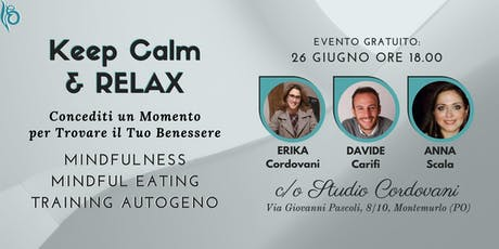 Keep Calm & RELAX: Mindfulness, Mindful Eating, Training Autogeno. biglietti