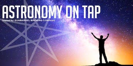 Astronomy on Tap // at Gunbarrel Brewing Company tickets