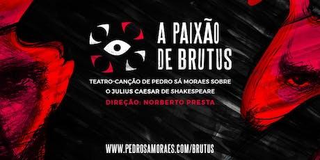 A Paixão de Brutus - Teatro Pequeno Ato (SP) ingressos