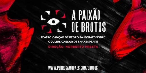 A Paixão de Brutus - Teatro Pequeno Ato (SP)
