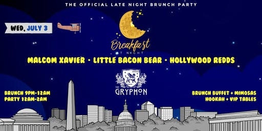 Breakfast at Night DC - July 3rd @ The Gryphon [9pm-2am]